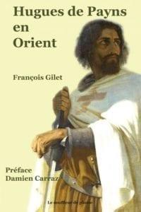 """Lancement du livre """"Hugues de Payns en Orient"""" de François Gilet @ Archives départementales de l'Aube"""